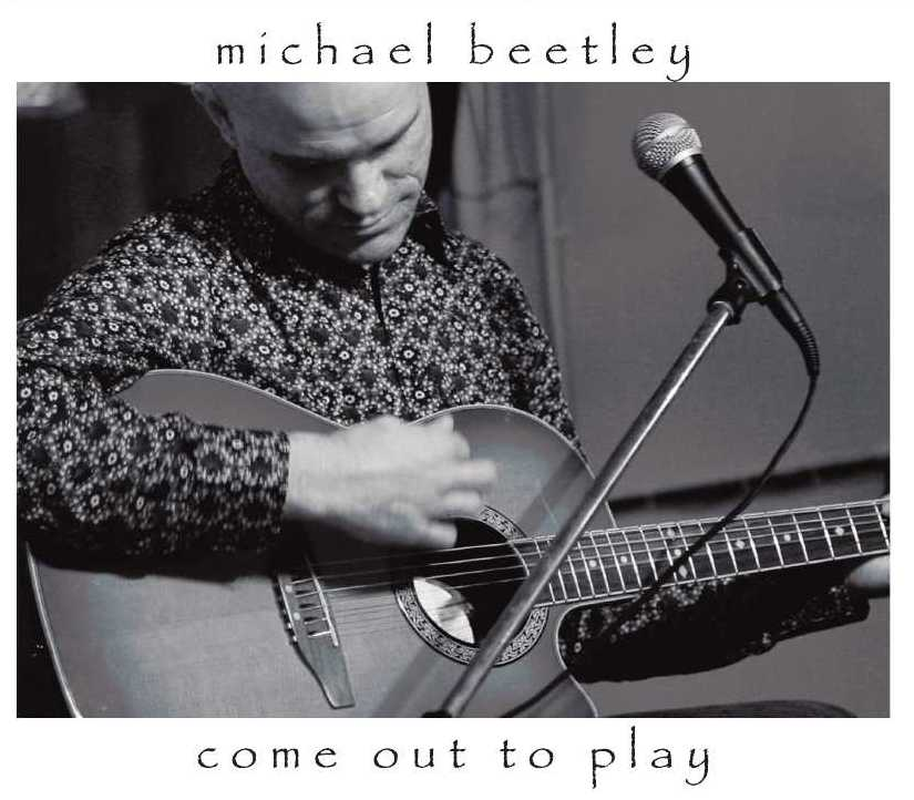 Michael Beetley: Come Out To Play